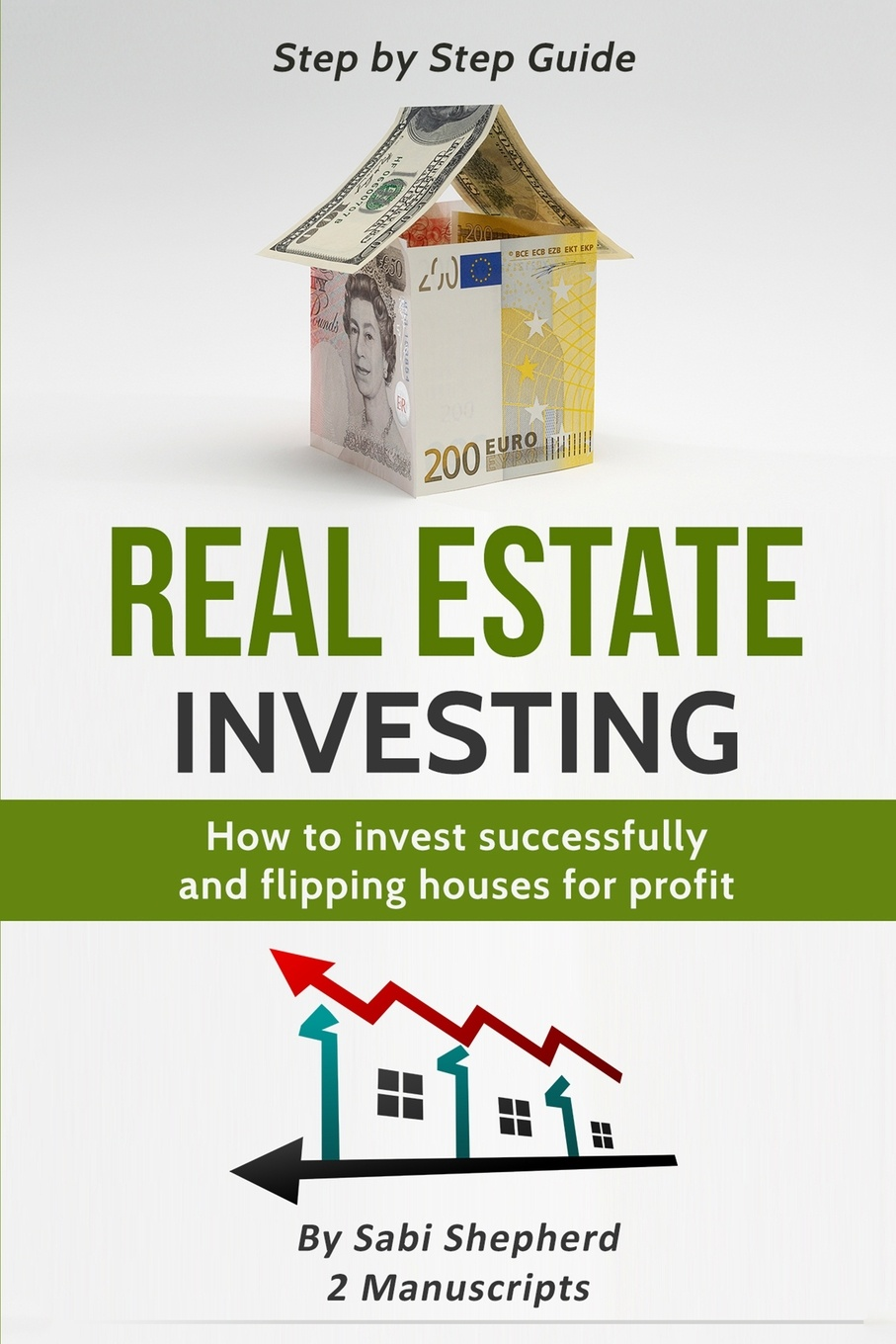 Sabi Shepherd Real Estate Investing. How to invest successfully & Flipping houses for profit douglas gray making money in real estate the essential canadian guide to investing in residential property