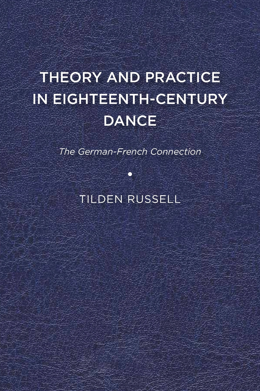Tilden Russell Theory and Practice in Eighteenth-Century Dance. The German-French Connection french porcelain of the eighteenth century
