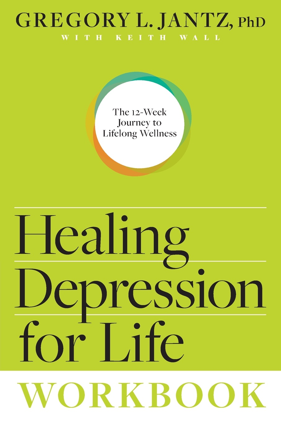 Gregory L. PH.D. Jantz Healing Depression for Life Workbook nancy liebler ph d healing depression the mind body way creating happiness with meditation yoga and ayurveda