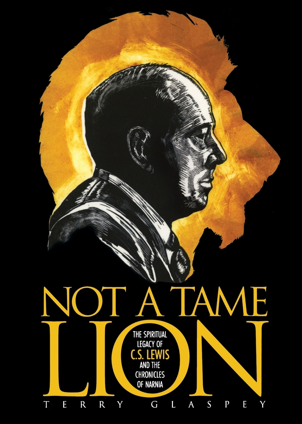 цена на Terry W Glaspey Not a Tame Lion. The Spiritual Legacy of C. S. Lewis and the Chronicles of Narnia
