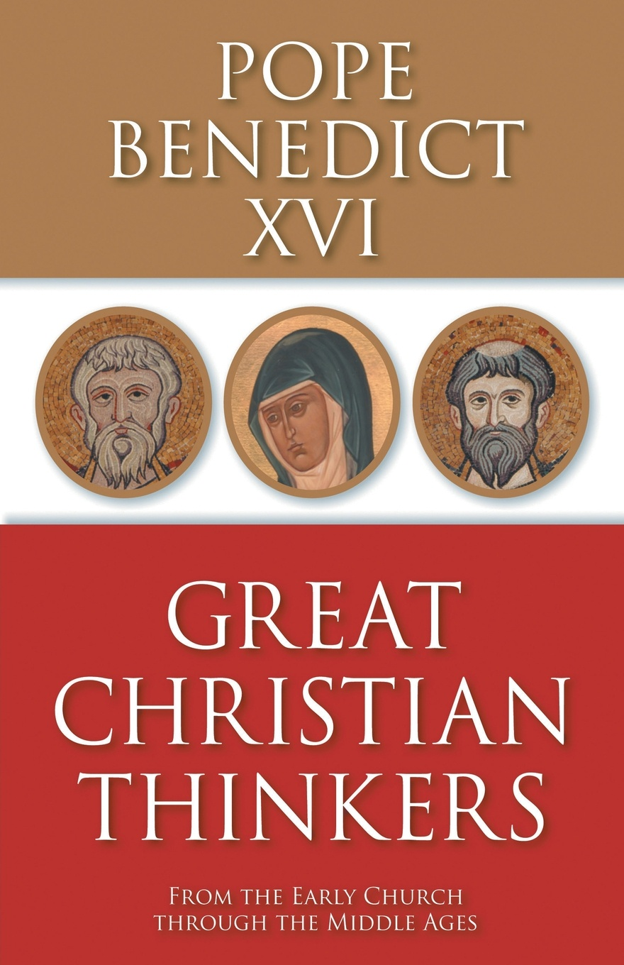 Benedict XVI Great Christian Thinkers. From the Early Church through the Middle Ages benedict nnolim perspectives from an armchair