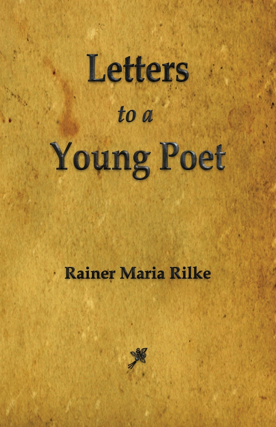 Rainer Maria Rilke Letters to a Young Poet ghosh abhik letters to a young chemist