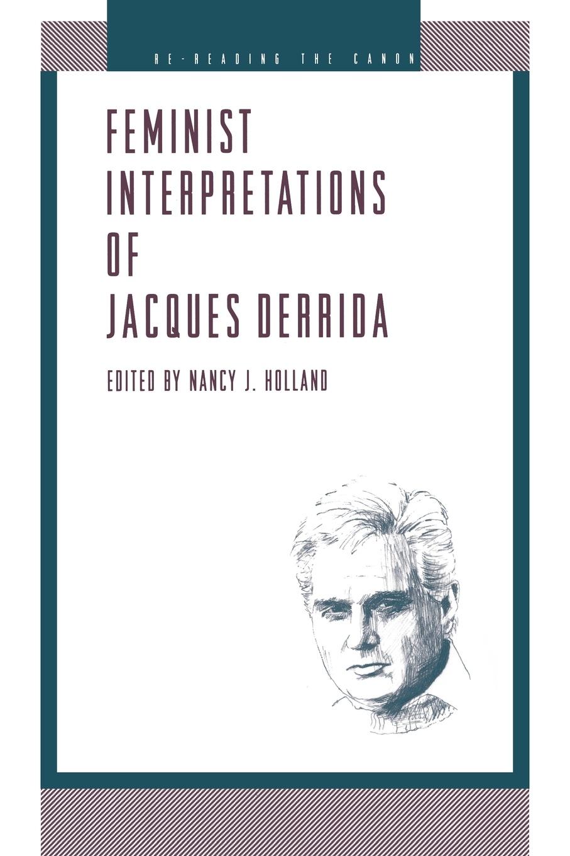 Nancy J. Holland Feminist Interpretations of Derrida недорго, оригинальная цена