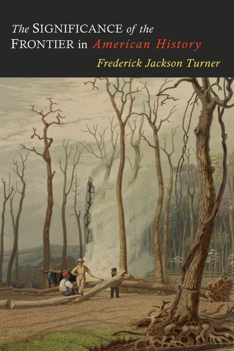 Frederick Jackson Turner The Significance of the Frontier in American History