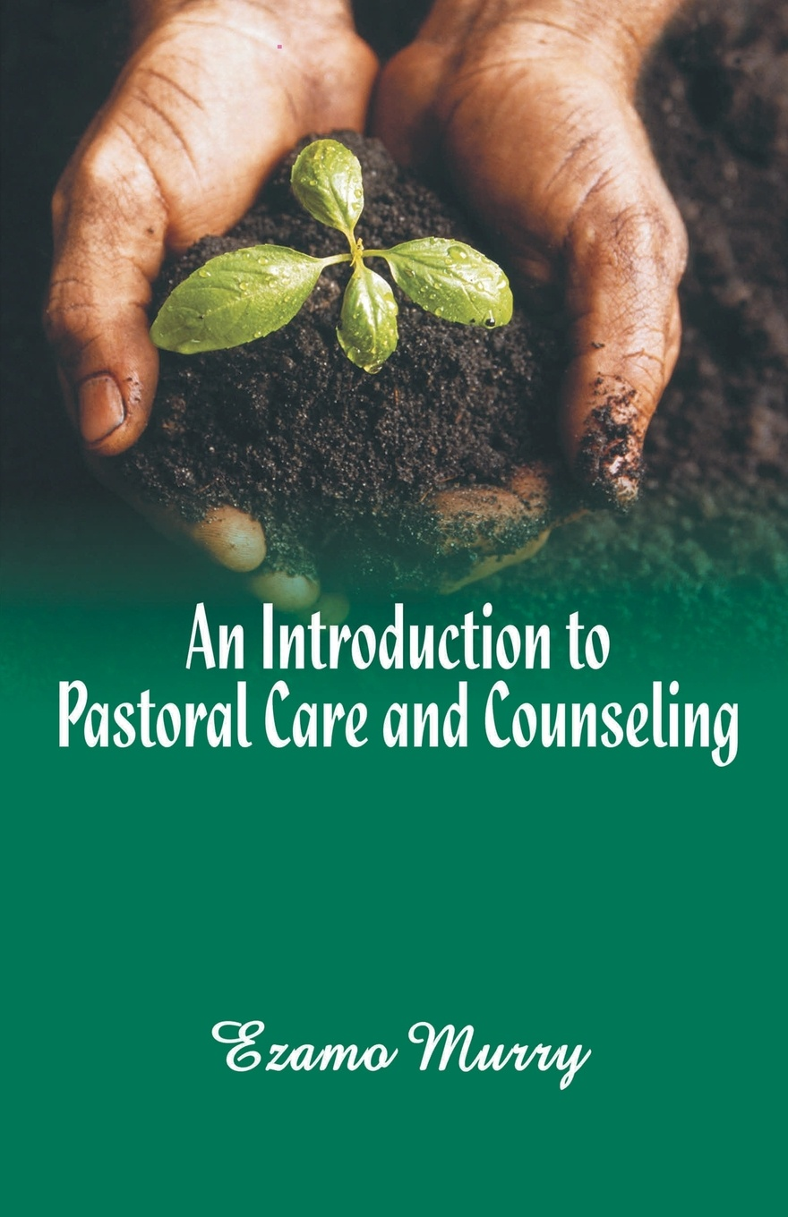 Фото - Ezamo Murry An Introduction to Pastoral Care and Counseling introduction to the principles of sociology a text book for colleges and universities