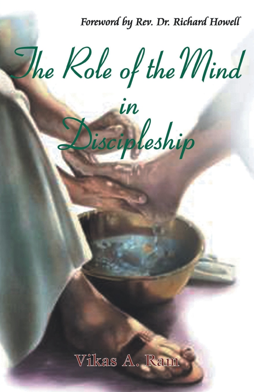 Vikas A. Ram The Role of the Mind in Discipleship