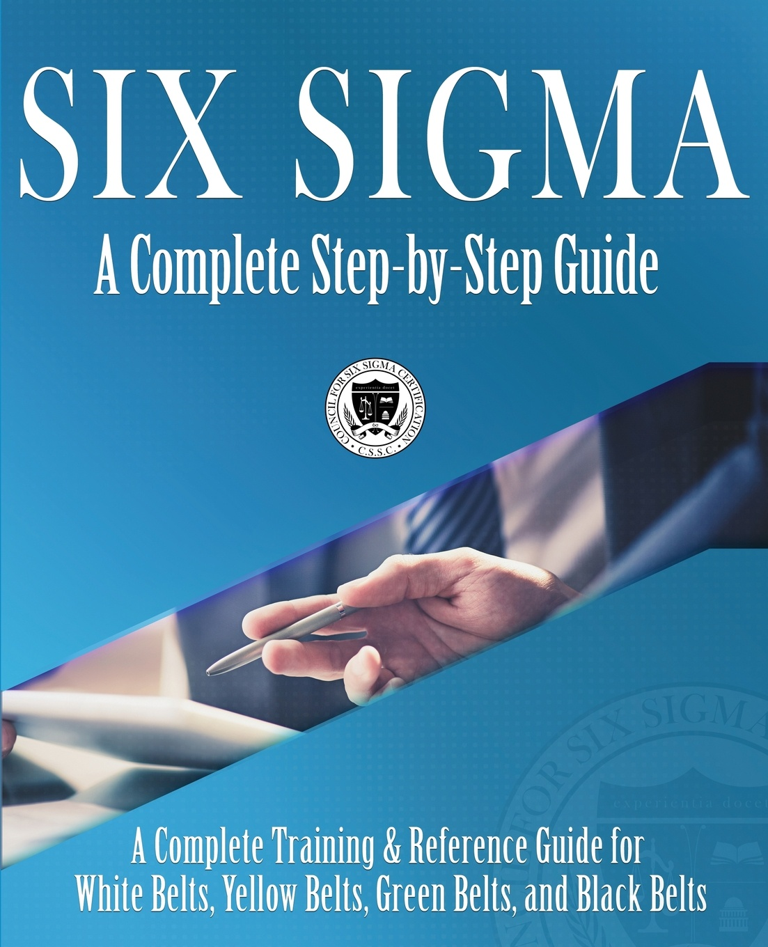 Фото - Council for Six Sigma Certification, Craig Joseph Setter Six Sigma. A Complete Step-by-Step Guide: A Complete Training & Reference Guide for White Belts, Yellow Belts, Green Belts, and Black Belts bruce williams six sigma for dummies