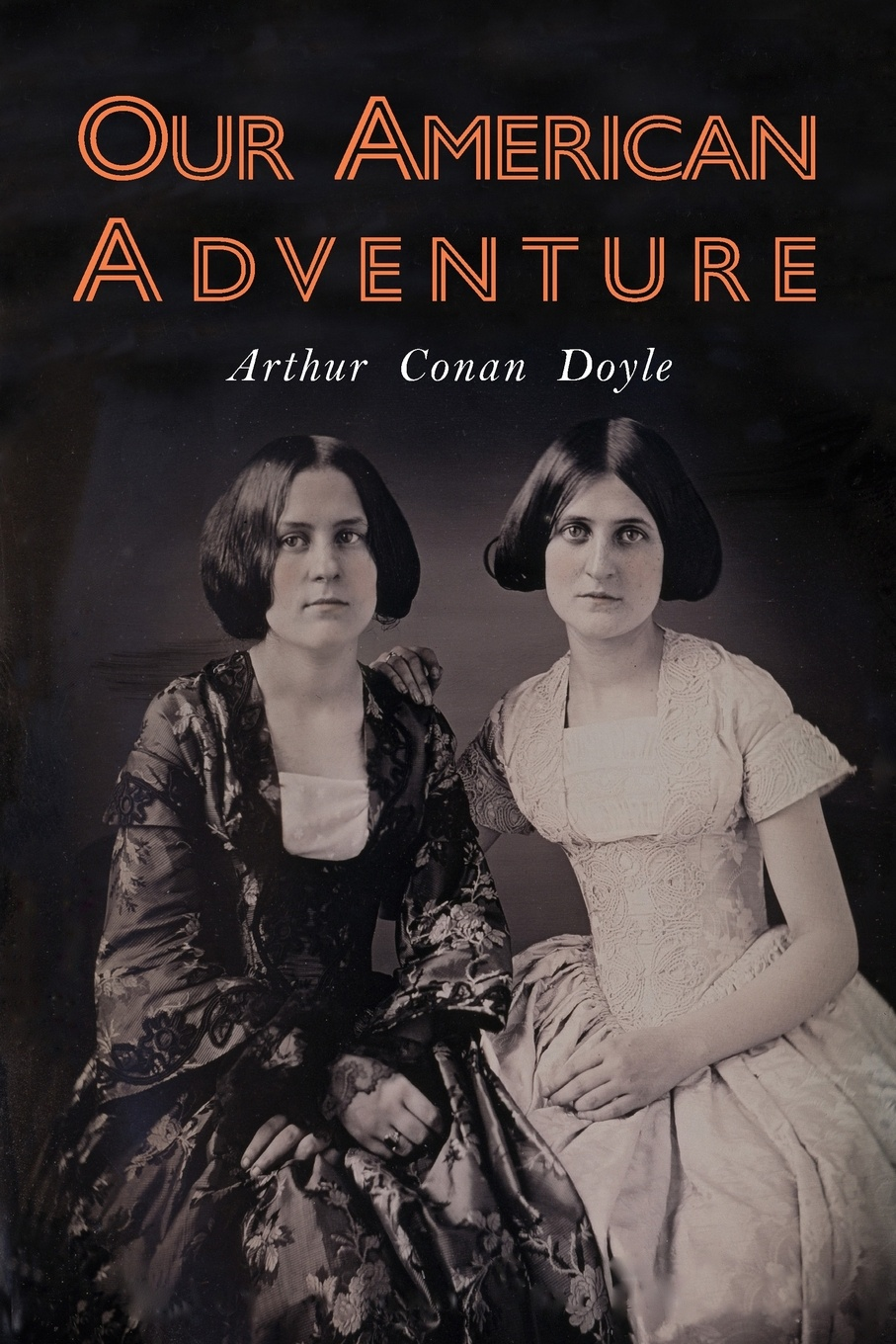 Arthur Conan Doyle Our American Adventure a c doyle the history of the spiritualism