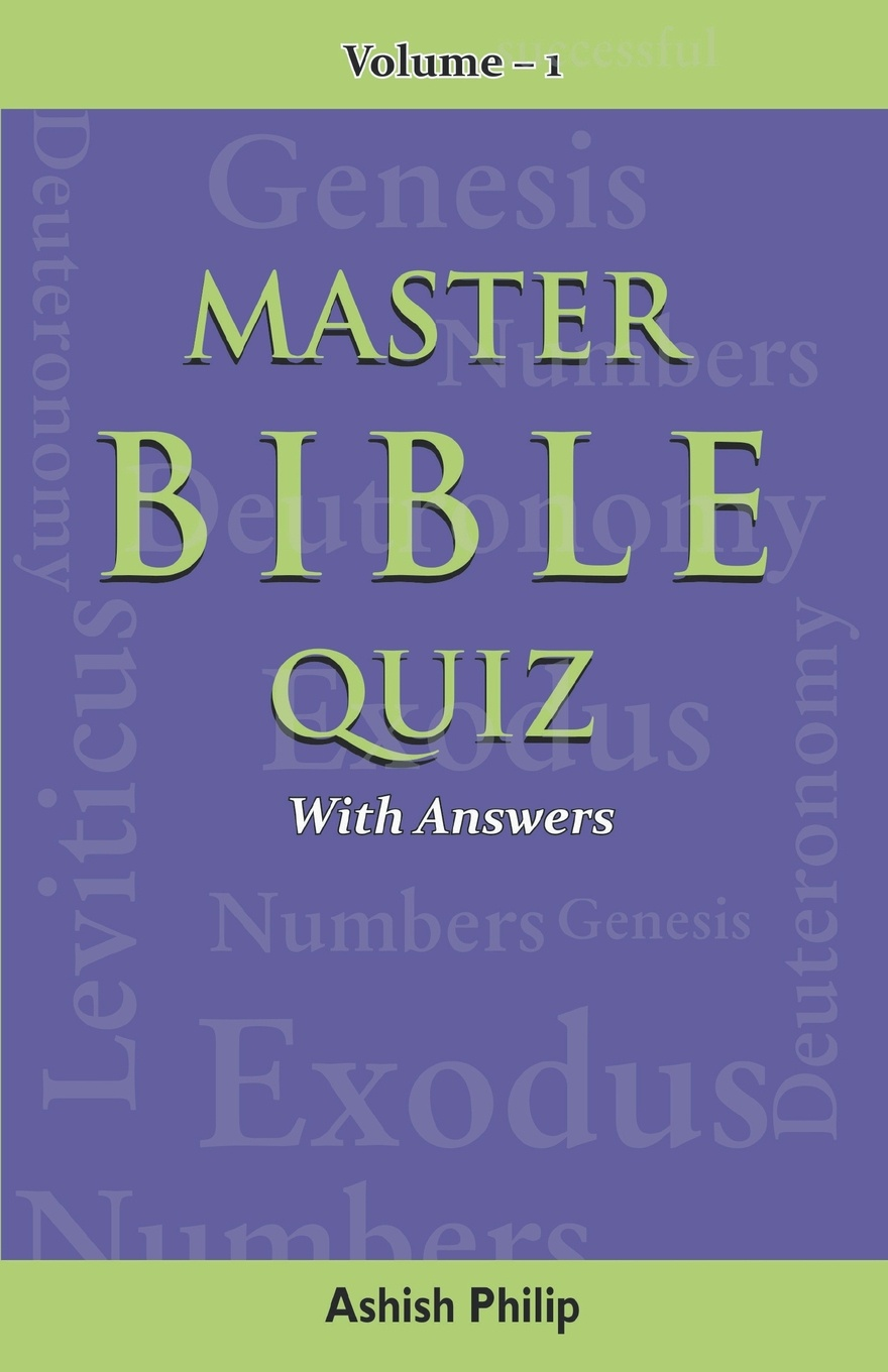 Ashish Philip Master Bible Quiz-Vol-1. With Answers