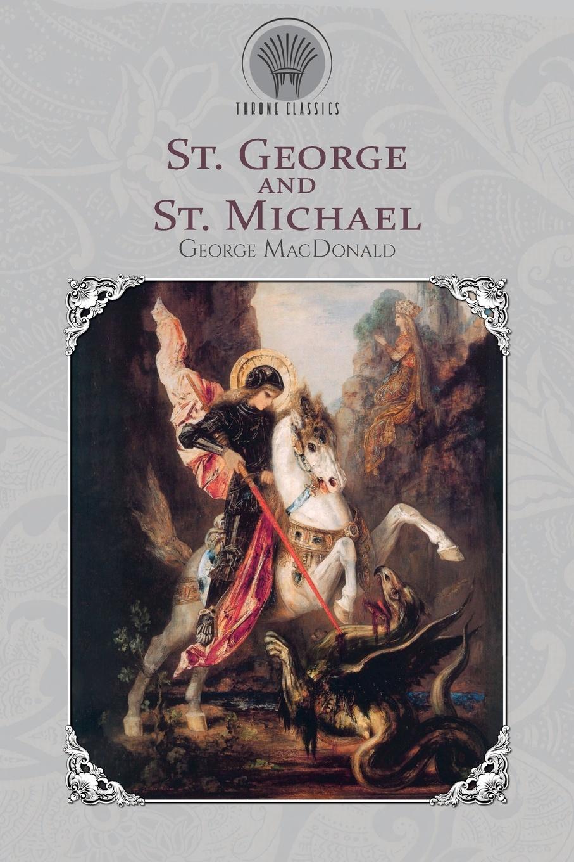 MacDonald George St. George & St. Michael george macdonald st george and st michael