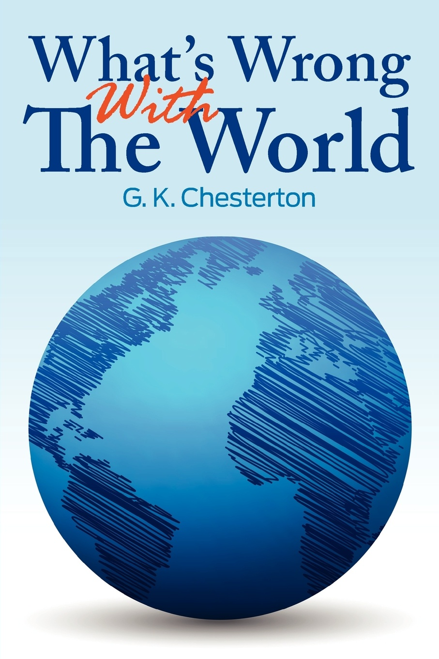 цена на G. K. Chesterton What's Wrong With The World