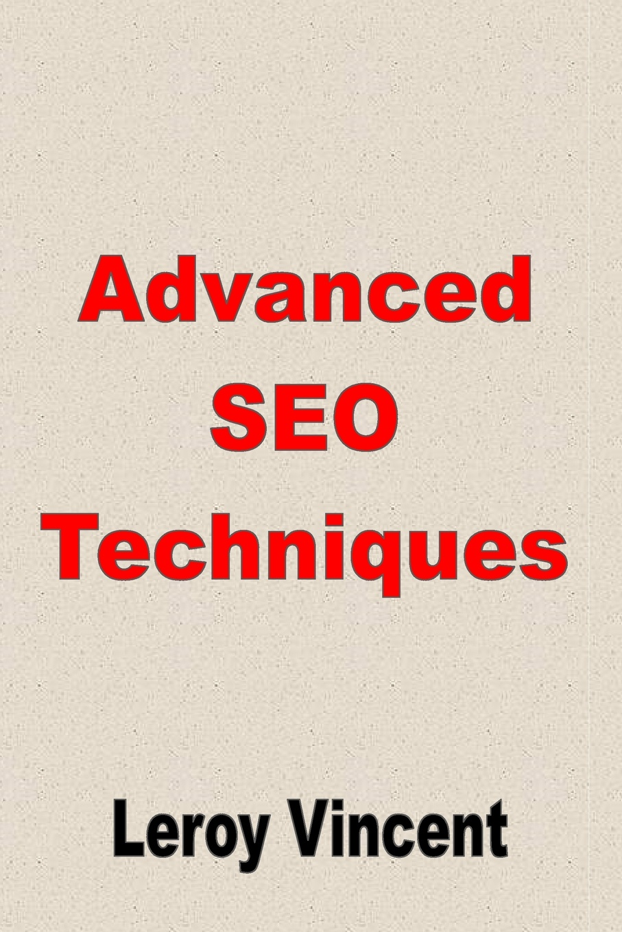 Leroy Vincent Advanced SEO Techniques mark levene an introduction to search engines and web navigation