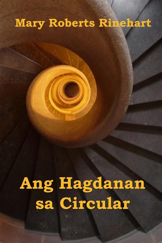 Mary Roberts Rinehart Ang Hagdanan sa Circular. The Circular Staircase, Cebuano edition