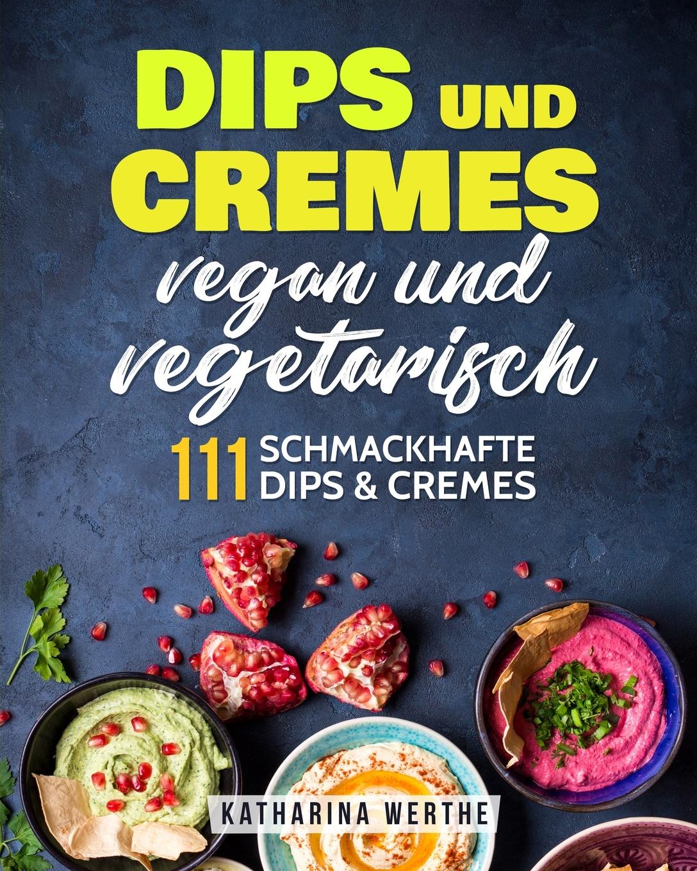 Katharina Werthe Dips und Cremes - vegan und vegetarisch. 111 schmackhafte Dips & Cremes dip hem lace panel blouse
