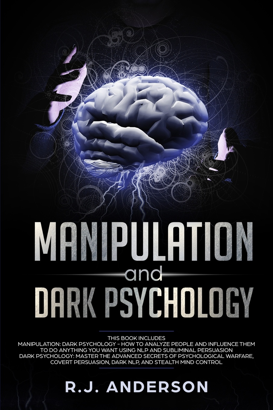 Manipulation and Dark Psychology. Manipulation and Dark Psychology: 2 Manuscripts - How to Analyze People and Influence Them to Do Anything You Want ... NLP, and Dark Cognitive Behavioral Therapy