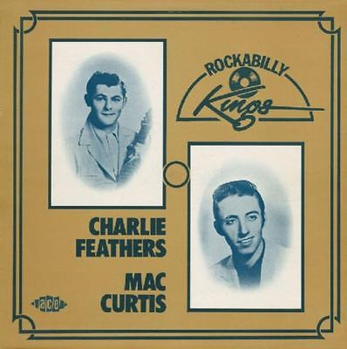 Charlie Feathers & Mac Curtis. Rockabilly Kings