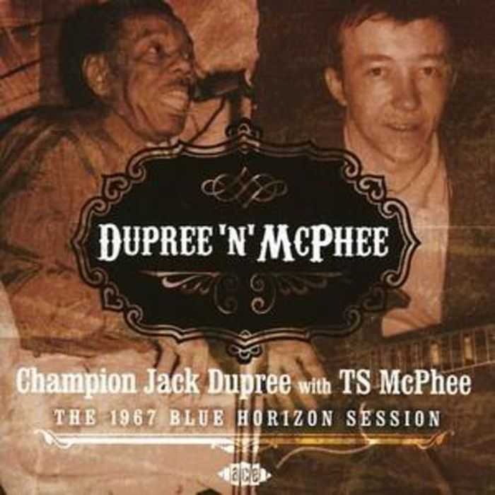 Champion Jack Dupree With TS McPhee. n McPhee: The 1967 Blue Horizon Session
