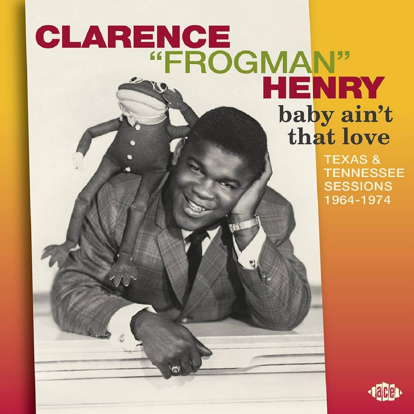 Clarence Frogman Henry. Baby Ain't That Love: Texas & Tennessee Sessions 1964-1974 casio frogman