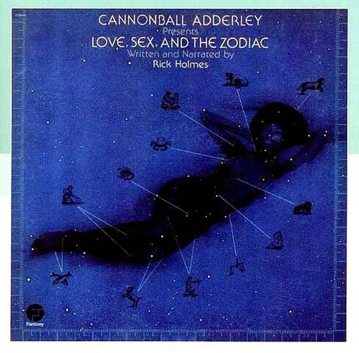 Cannonball Adderley. Love, Sex, And The Zodiac