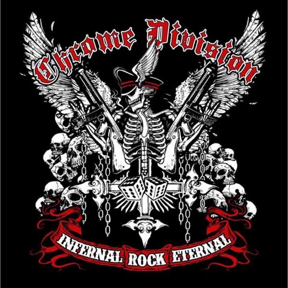 Chrome Division Division. Infernal Rock Eternal