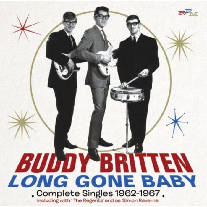 Buddy Britten. Long Gone Baby: Complete Singles 1962-1967