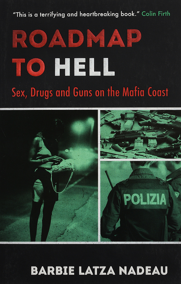 Roadmap to Hell: Sex, Drugs and Guns on the Mafia Coast facing the modern