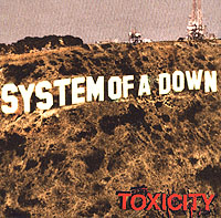 System Of A Down System Of A Down. Toxicity system of a down system of a down mezmerize