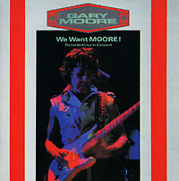 Гэри Мур Gary Moore. We Want Moore gary moore gary moore after hours