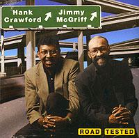 Хэнк Кроуфорд,Джимми Макгриф Hank Crawford. Jimmy McGriff. Road Tested