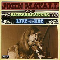 "Джон Мэйолл,""John Mayall's Bluesbreakers"" John Mayall & Bluesbreakers. Live At The BBC"