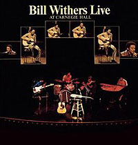 Билл Уизерс Bill Withers. Bill Withers Live At Carnegie Hall