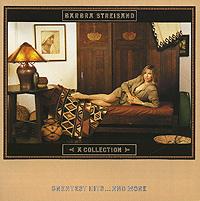 Барбра Стрейзанд Barbra Streisand. A Collection. Greatest Hits... And More barbra streisand barbra streisand partners 2 lp cd