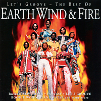 Earth, Wind And Fire Earth, Wind & Fire. Let's Groove. The Best Of Earth, Wind & Fire earth and fire earth