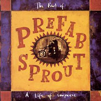 """""""Prefab Sprout"""" Prefab Sprout. The Best Of. A Life Of Surprises"""