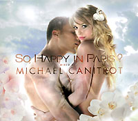 Михаэль Кэнитрот Michael Canitrot. So, Happy In Paris?