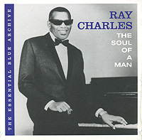 Рэй Чарльз Ray Charles. The Soul Of A Man