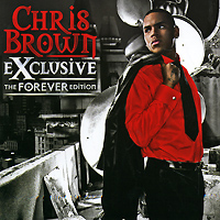 Крис Браун Chris Brown. Exclusive The Forever Edition (CD + DVD)