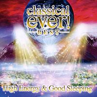 Classical Ever! Best. High Energy & Good Sleeping (2 CD)