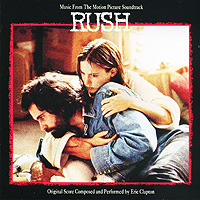 Эрик Клэптон Eric Clapton. Rush. Music From The Motion Picture Soundtrack