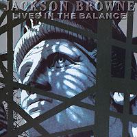 Джексон Браун Jackson Browne. Lives In The Balance