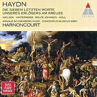 "Энтони Рольф Джонсон,Роберт Холл,Эрвин Ортнер,Николаус Арнонкур,Arnold Schoenberg Chorus,""Conсentus Musicus Wien"",Инга Нильсен Das Alte Werk. Haydn. Die Sieben Letzten Worte"