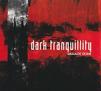 Dark Tranquillity Dark Tranquillity. Damage Done. 20 Years Anniversary Edition dark tranquillity