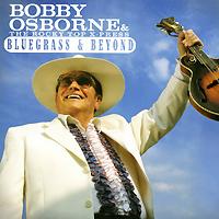 "Бобби Осборн,""The Rocky X-Press"" Bobby Osborne & The Rocky X-Press. Bluegrass & Beyond"