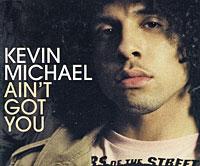 Кевин Майкл Ричардсон Kevin Michael. Ain't Got You (ECD)