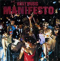 """Roxy Music"" Roxy Music. Manifesto. Remastered Edition"