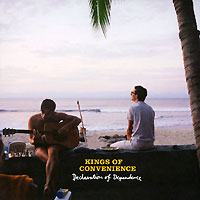 Kings Of Convenience Kings Of Convenience. Declaration Of Dependence gipsy kings gipsy kings the very best of