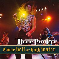 """""""Deep Purple"""" Deep Purple. Come Hell Or High Water"""