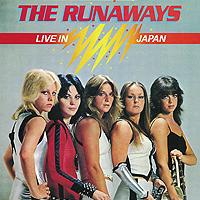 """The Runaways"" The Runaways. Live In Japan"