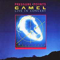 """Camel"" Camel. Pressure Points. Live In Concert. Expanded Edition (2 CD)"