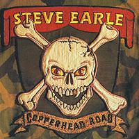 Стив Эрль Steve Earle. Copperhead Road. Rarities Edition